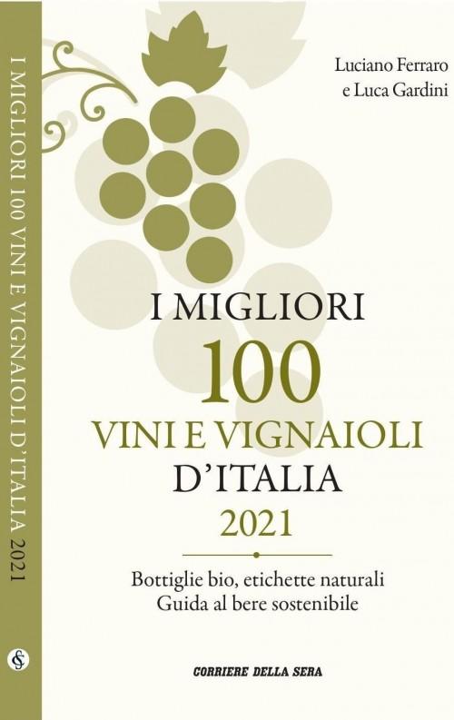 L'edizione 2021 della guida I migliori 100 vini e vignaioli d'Italia