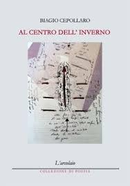 """""""Al centro dell'inverso"""" (L'Arcolaio, 2018): il più recente libro di Cepollaro"""