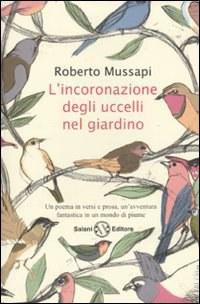 Una bellissima fiamma im versi pubblicata da Mussapi con i tipi Salani (casa editrice del gruppo GEMS  diretta a lungo da Luigi Spagnol)